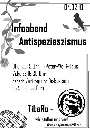 Am 04.02. soll eine Infoveranstaltung zur Einführung in das Thema 'AntiSpeziesismus' und zur Vorstellung der neu gegründeten antispeziesistischen Gruppe 'Tibero' stattfinden.